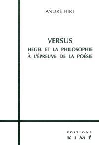 Versus : Hegel et la philosophie à l'épreuve de la poésie