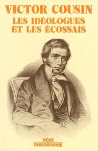 Victor Cousin : les idéologues et les Ecossais : colloque international de février 1982 au Centre international d'études pédagogiques, Sèvres