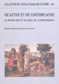 Vie active et vie contemplative au Moyen Age et au seuil de la Renaissance