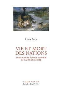 Vie et mort des nations : lecture de La science nouvelle de Giambattista Vico