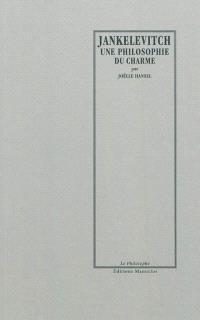 Vladimir Jankélévitch : une philosophie du charme