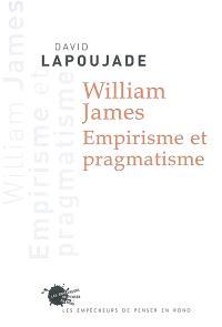 William James : empirisme et pragmatisme