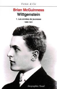 Wittgenstein. Volume 1, Les Années de jeunesse : biographie : 1889-1921