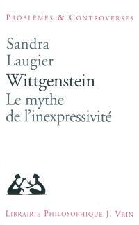Wittgenstein : le mythe de l'inexpressivité