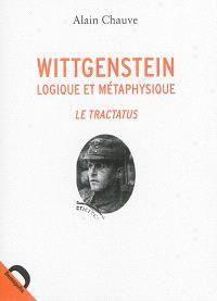 Wittgenstein : logique et métaphysique : le Tractatus