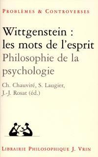 Wittgenstein, les mots de l'esprit : philosophie de la psychologie