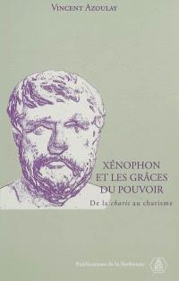 Xénophon et les grâces du pouvoir : de la charis au charisme