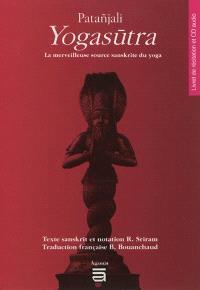 Yogasûtra : la merveilleuse source sanskrite du yoga : livret de récitation et CD audio