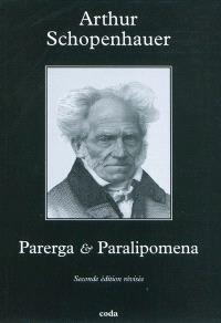 Parerga & Paralipomena : petits écrits philosophiques