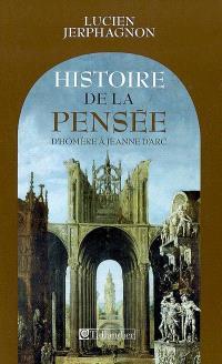 Histoire de la pensée : d'Homère à Jeanne d'Arc