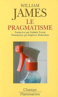 Le pragmatisme : un nouveau nom pour d'anciennes manières de penser