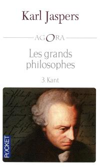 Les grands philosophes. Volume 3, Kant