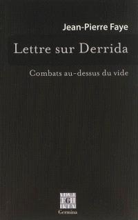 Lettre sur Derrida : combats au-dessus du vide