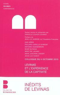 Levinas et l'expérience de la captivité : colloque du 4 octobre 2010 au collège des Bernardins