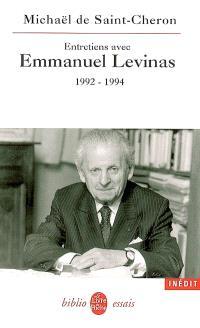 Entretiens avec Emmanuel Levinas : 1992-1994; Suivi de Levinas entre philosophie et pensée juive