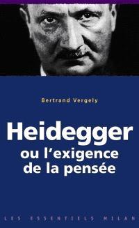Heidegger ou L'exigence de la pensée