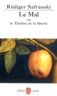 Le mal ou Le théâtre de la liberté