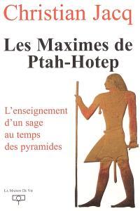 Les maximes de Ptah-Hotep : l'enseignement d'un sage au temps des pyramides