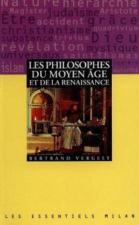 Les philosophes du Moyen Age et de la Renaissance