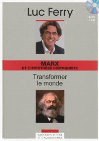 Marx et l'hypothèse communiste : transformer le monde
