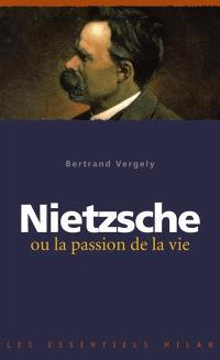 Nietzsche ou La passion de la vie