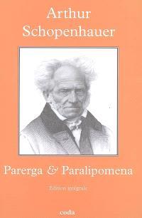 Parerga & Paralipomena : petits écrits philosophies