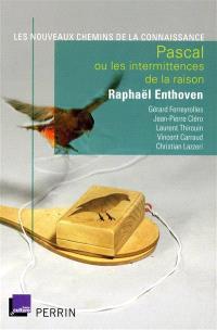 Pascal ou Les intermittences de la raison