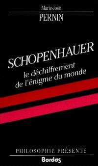 Schopenhauer : le déchiffrement de l'énigme du monde