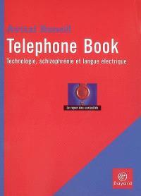 Telephone book : technologie, schizophrénie et langue électrique