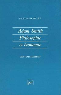 Adam Smith, philosophie et économie : de la sympathie à l'échange