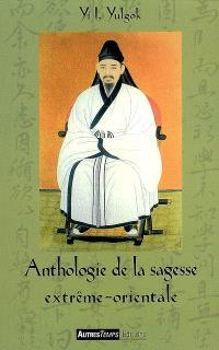 Anthologie de la sagesse extrême-orientale