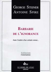 Barbarie de l'ignorance : juste l'ombre d'un certain ennui