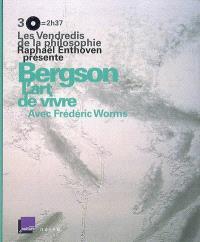 Bergson, l'art de vivre