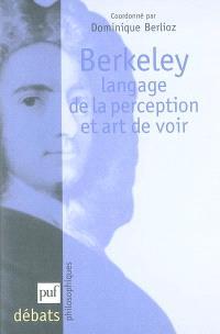 Berkeley : langage de la perception et art de voir