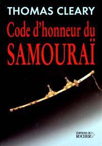 Code d'honneur du samouraï : une traduction moderne du Bushidô Shoshinshû de Taïra Shigésuké