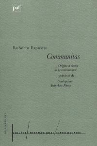 Communitas : origine et destin de la communauté. Précédé de Conloquium