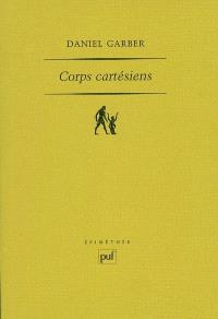 Corps cartésiens : Descartes et la philosophie dans les sciences