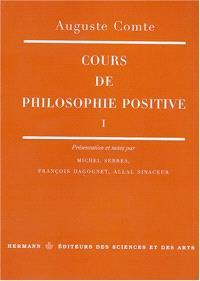 Cours de philosophie positive. Volume 1, Leçons 1 à 45
