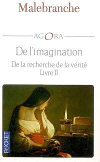 De l'imagination : De la recherche de la vérité, livre II : Eclaircissements VII,VIII, IX