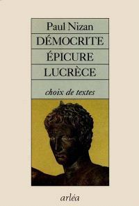 Démocrite, Epicure, Lucrèce : les matérialistes de l'Antiquité