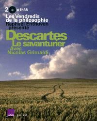 Descartes, le savanturier