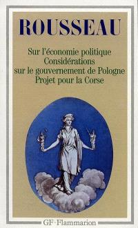 Discours sur l'économie politique; Projet de constitution pour la Corse; Considérations sur le gouvernement de Pologne