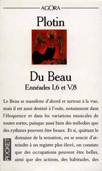 Du beau : Ennéades I, 6 et V, 8