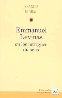 Emmanuel Levinas ou Les intrigues du sens