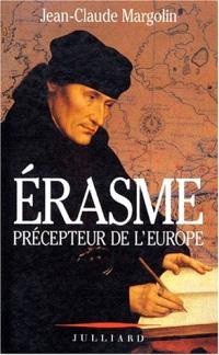 Erasme, précepteur de l'Europe