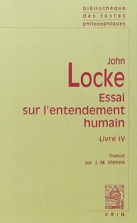 Essai sur l'entendement humain : livre IV