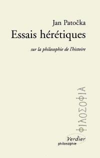 Essais hérétiques : sur la philosophie de l'histoire