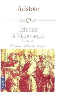 Ethique à Nicomaque : livre VI : nouvelle traduction du grec