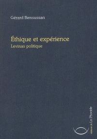 Ethique et expérience : Levinas politique