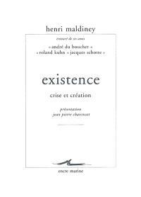 Existence, crise et création